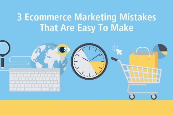 ecommerce marketing mistakes